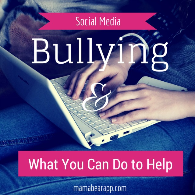 Social Media, Bullying and What You Can Do to Help | MamaBear App
