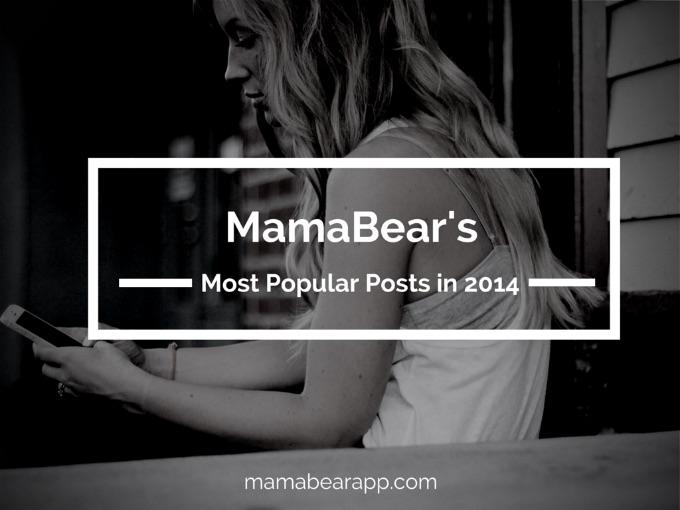 MamaBear Most Popular 2014 Posts
